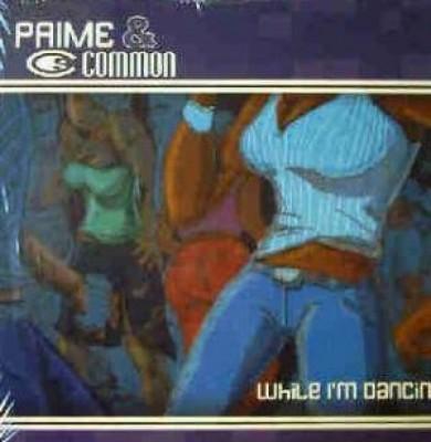 Prime & Common - While I'm Dancin'