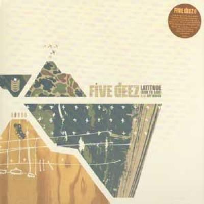 Five Deez - Latitude (Side To Side) / Got Dough