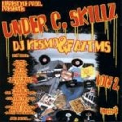 DJ Kesmo & Faz Tms - Under C. Skillz Vol 2