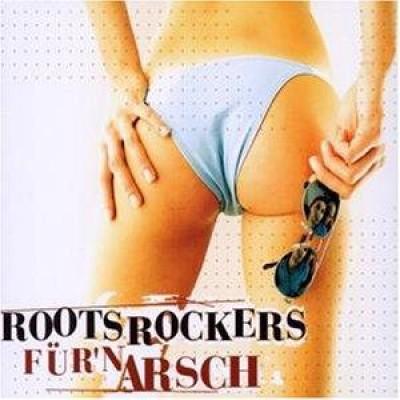 Roots Rockers - Für'n Arsch