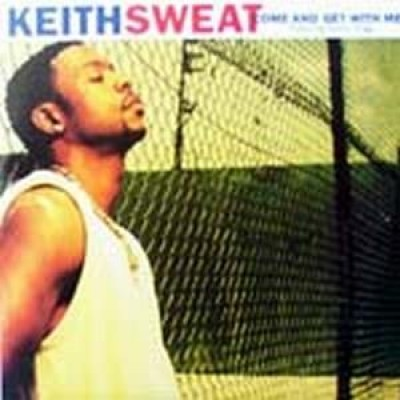 Keith Sweat - Come And Get With Me