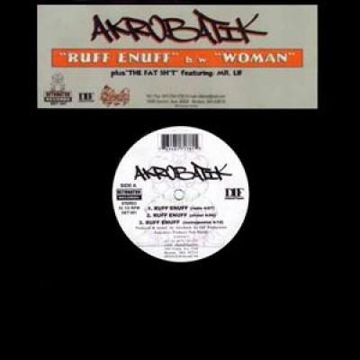 Akrobatik - Ruff Enuff / Woman