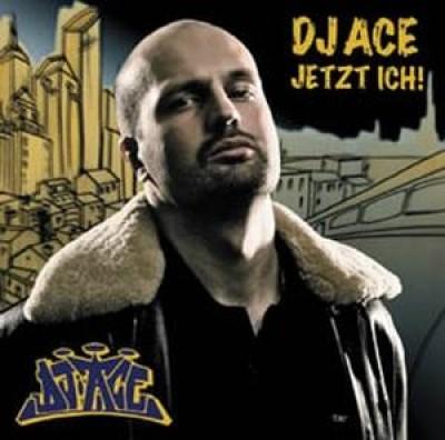 DJ ACE - Jetzt Ich!