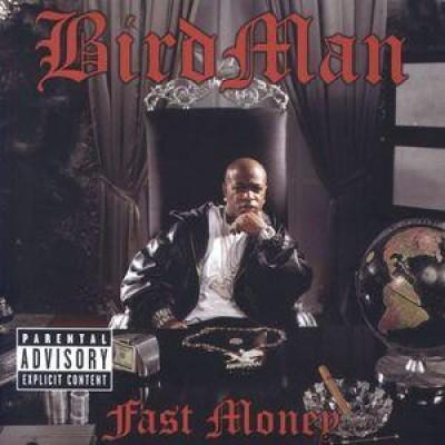 Birdman - Fast Money