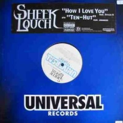 Sheek Louch - How I Love You / Ten-Hut