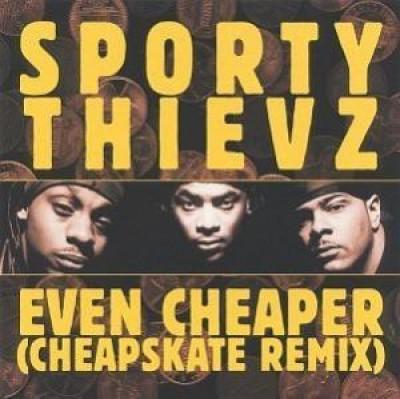 Sporty Thievz - Even Cheaper (Cheapskate Remix)