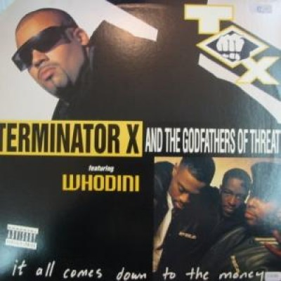 Terminator X & The Godfathers Of Threatt Featuring Whodini - It All Comes Down To The Money