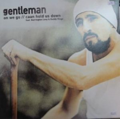 Gentleman - On We Go / Caan Hold Us Down