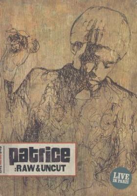 Patrice - Raw & Uncut - Live In Paris