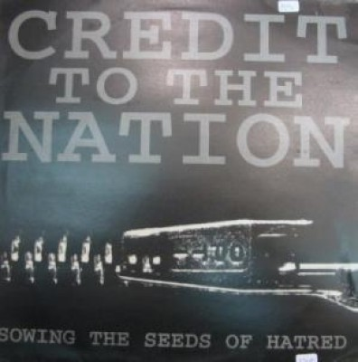 Credit To The Nation - Sowing The Seeds Of Hatred