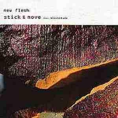 New Flesh - Stick & Move