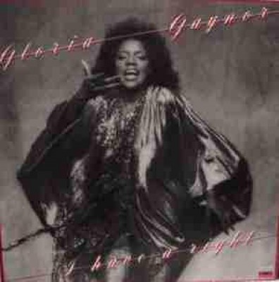 Gloria Gaynor - I Have A Right