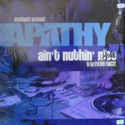 Apathy - Ain't Nuthin Nice / Every Emcee