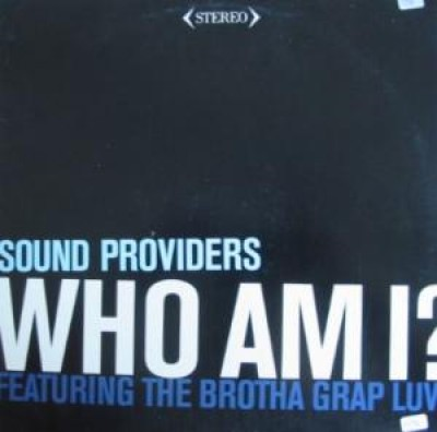 Sound Providers - Who Am I? (feat Grap Luva)