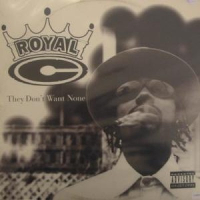 Royal C - Real G's / They Don't Want None