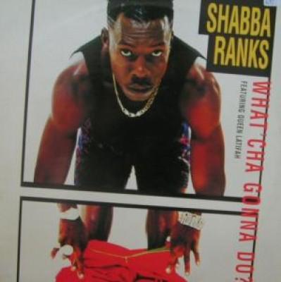 Shabba Ranks - What 'Cha Gonna Do?
