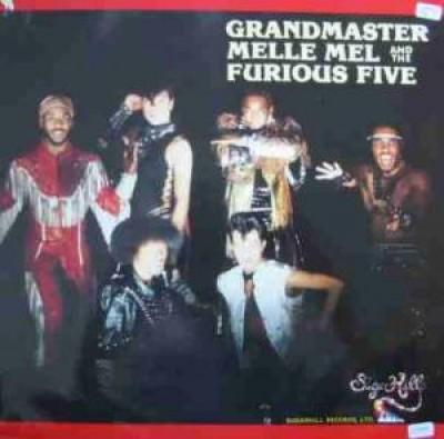 Grandmaster Melle Mel & The Furious Five - Grandmaster Melle Mel And The Furious Five