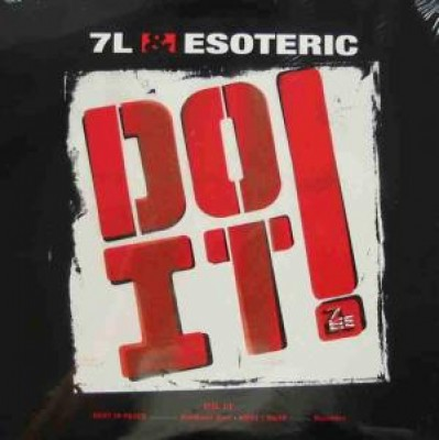 7L & Esoteric - Do It! / Rest In Peace / What I Mean