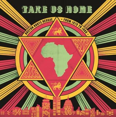 Various - Take Us Home: Boston Roots Reggae (1979-1988)