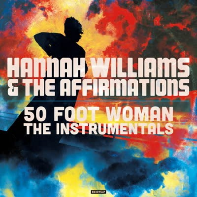 Hannah Williams & The Affirmations - 50 Foot Woman - The Instrumentals