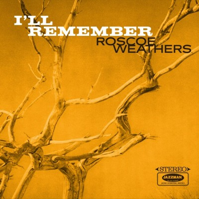 Roscoe Weathers - I'll Remember