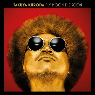 Takuya Kuroda - Fly Moon Die Soon