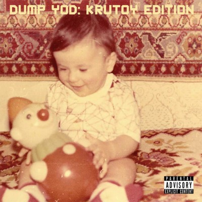 Your Old Droog - Dump YOD: Krutoy Edition