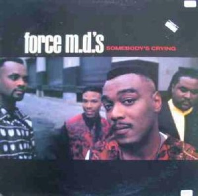 Force MD's - Somebody's Crying