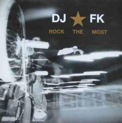 DJ FK - Rock The Most