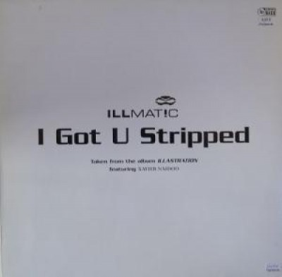Illmat!c - I Got U Stripped