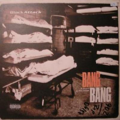Black Attack - Bang Bang (2 Shots In The Head!)