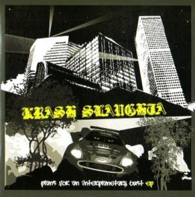 DJ Krash Slaughta - Plans For An Interplanetary Bust EP