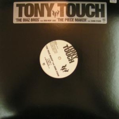 Tony Touch - The Diaz Bros. / The Piece Maker