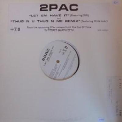 2Pac - Let 'Em Have It / Thug N U Thug N Me (Remix)