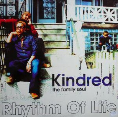 Kindred The Family Soul - Rhythm Of Life