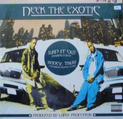 Neek The Exotic - Turn It Out / Money, Thugs