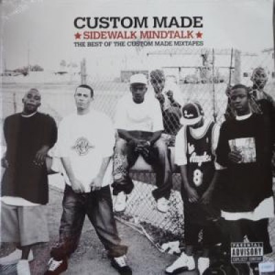 Custom Made - Sidewalk Mindtalk: The Best Of Custom Made Mixtapes
