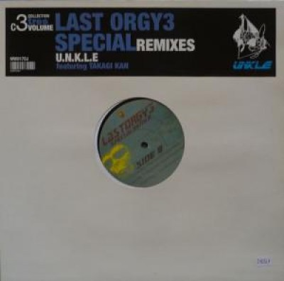 UNKLE - Last Orgy3 Special Remixes