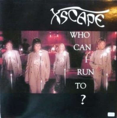 Xscape - Who Can I Run To?