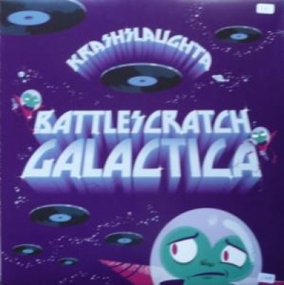 Krash Slaughta - Battlescratch Galactica