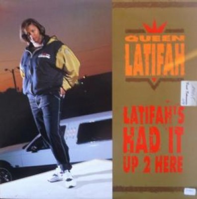 Queen Latifah - Latifah's Had It Up 2 Here