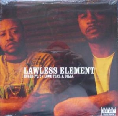 Lawless Element - Rules Pt. 2 / Love (feat J. Dilla)