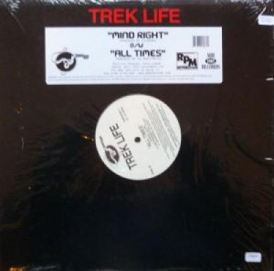 Trek Life - Mind Right / All Times