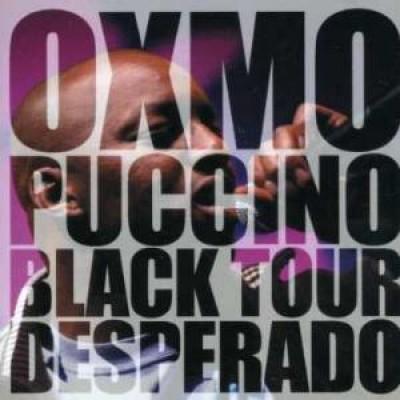 OXmo Puccino - Black Tour Desperado