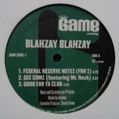 Blahzay Blahzay - Federal Reserve Notez (FRN'Z) / Gee Sums / Good For Ya Club