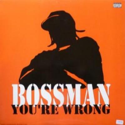 Bossman - You're Wrong