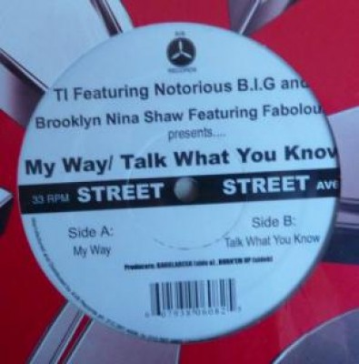 T.I. - My Way / Talk What You Know