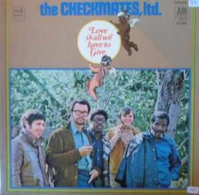 The Checkmates Ltd. - Love Is All We Have To Give