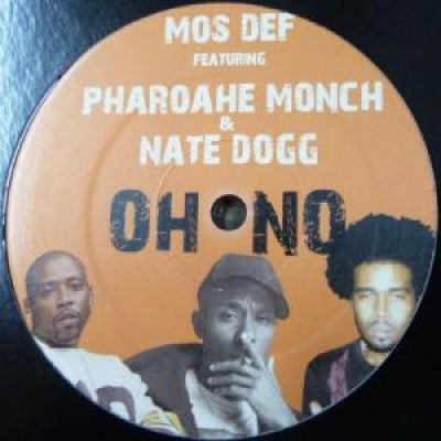 Mos Def Featuring Pharoahe Monch & Nate Dogg - Oh No