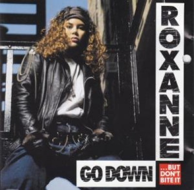 Roxanne - Go Down (But Don't Bite It)